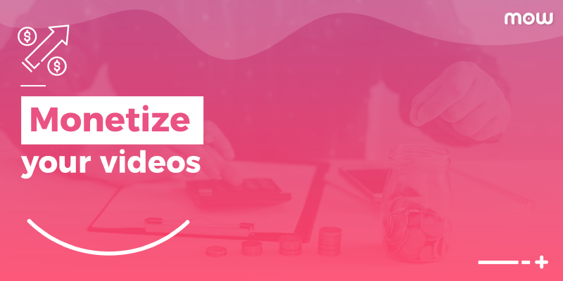Getting Started With MOW Player: Monetize Your Videos