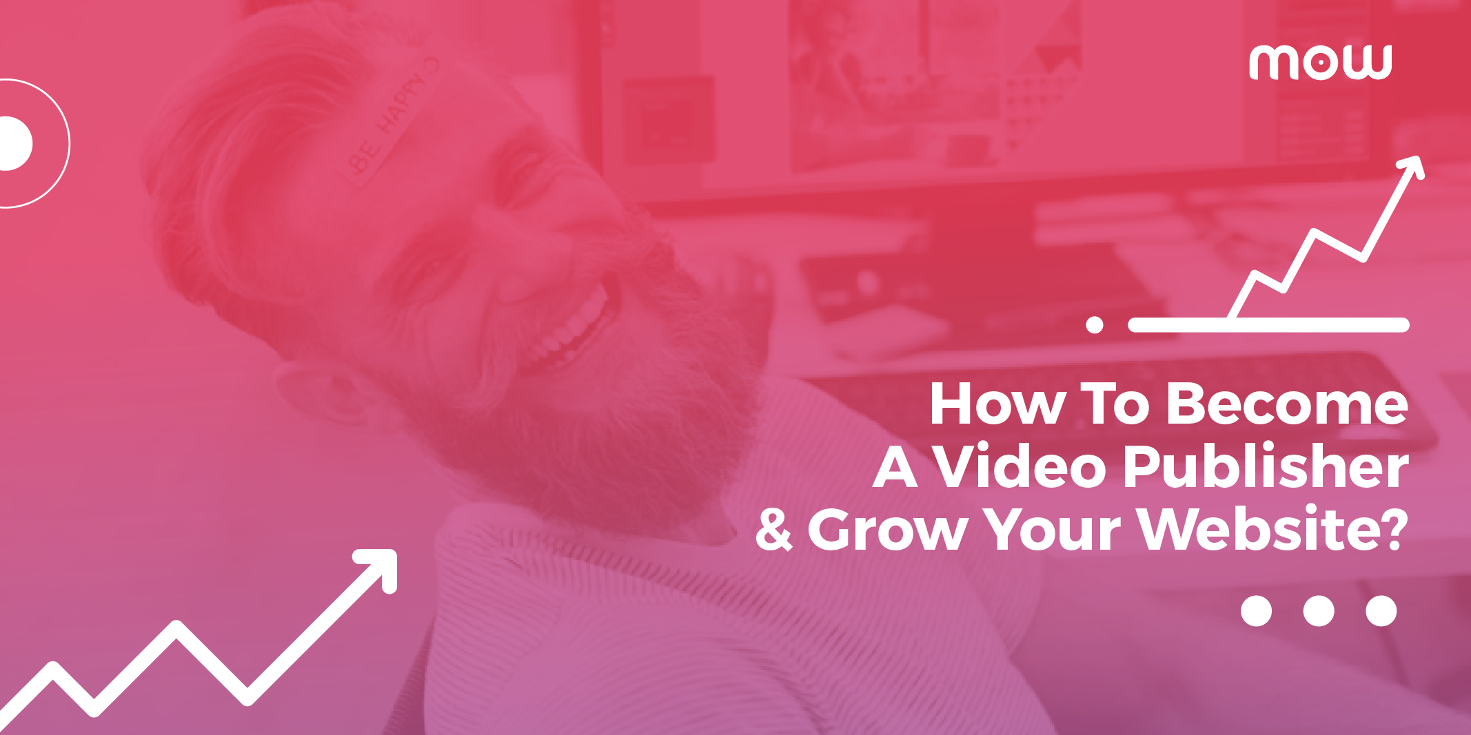 How To Become A Video Publisher & Grow Your Website?
