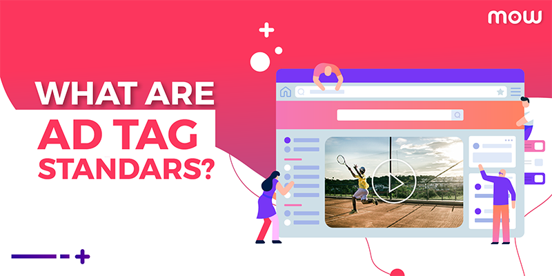 What Are Ad Tag Standards?