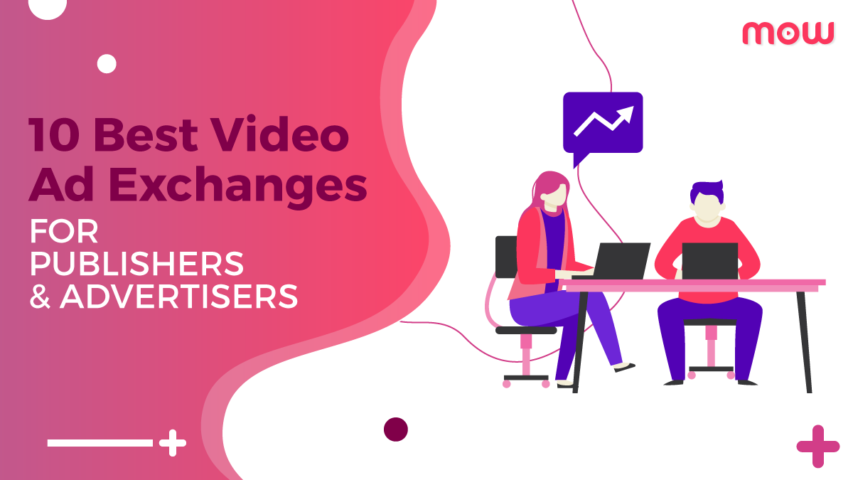10 Best Video Ad Exchanges for Publishers & Advertisers