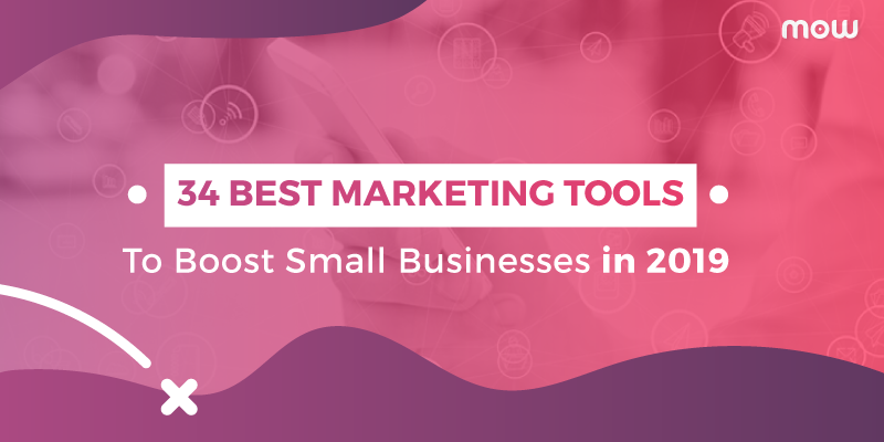 34 Best Marketing Tools To Boost Small Businesses In 2019