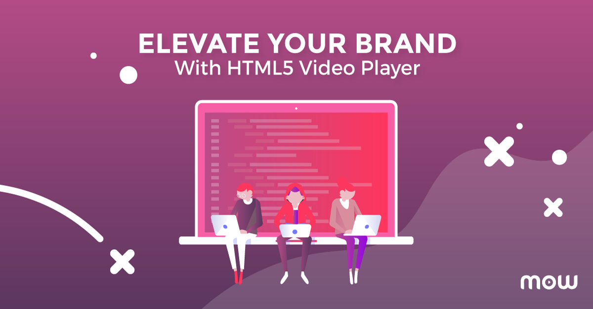 Elevate Your Brand With HTML5 Video Player